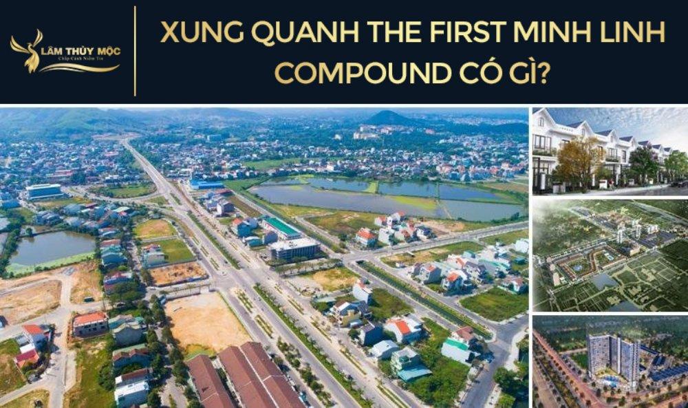 Xung quanh dự án The First Minh Linh Compound có những gì?