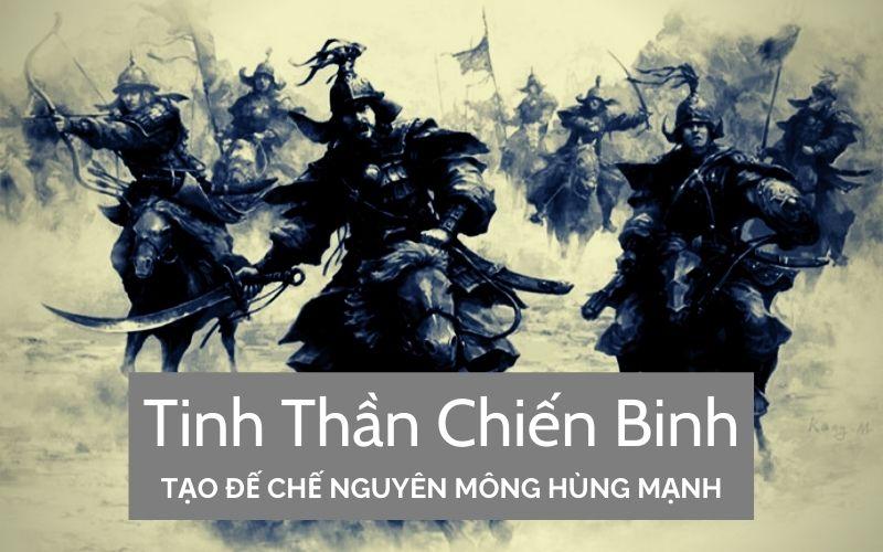 Tinh thần chiến binh đã làm nên đế chế Nguyên Mông hùng mạnh