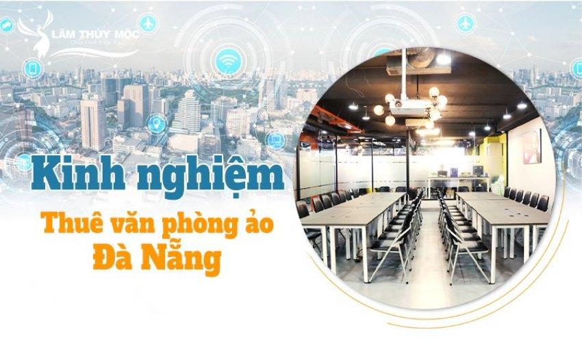 Kinh nghiệm cho thuê văn phòng ảo tại Đà Nẵng